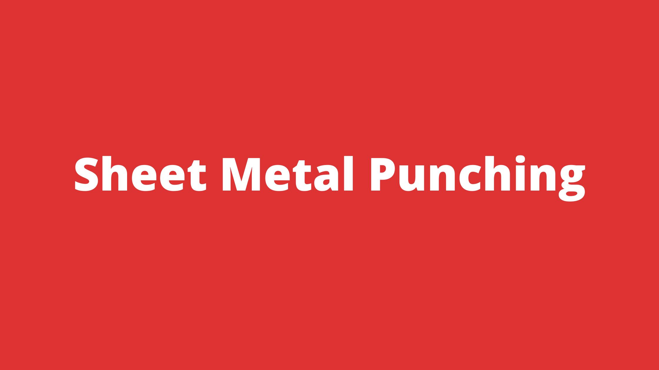 What is Sheet Metal Punching