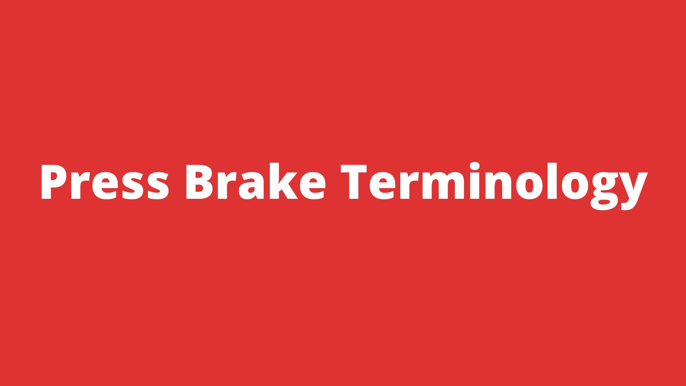 Press Brake Terminology