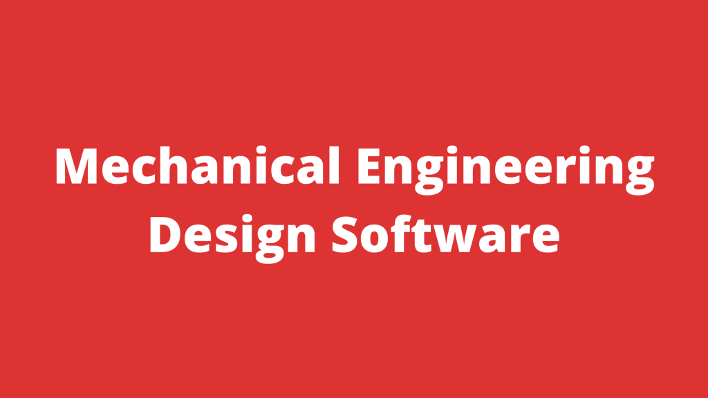 Mechanical Engineering Design Software