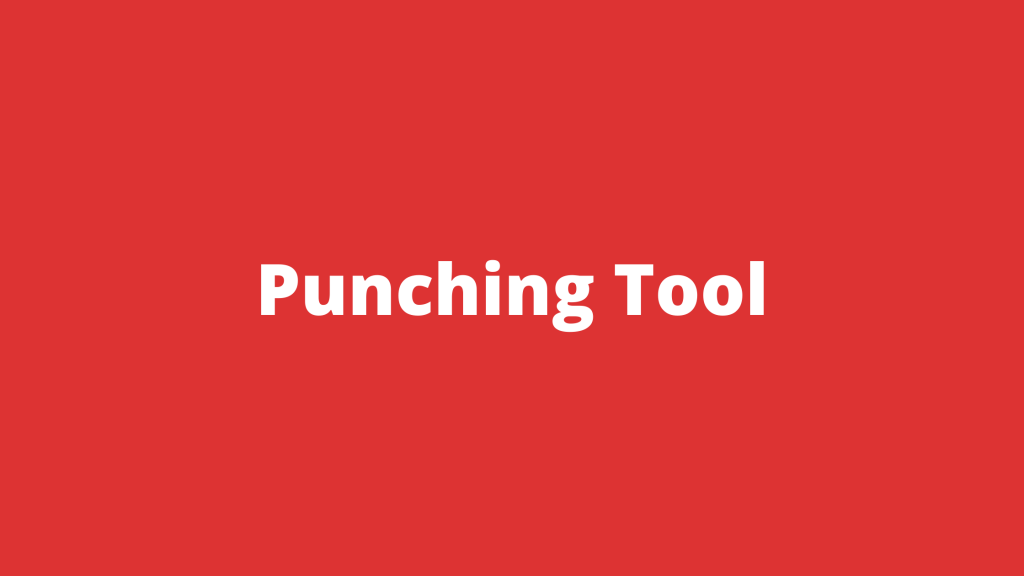 Punching Tool